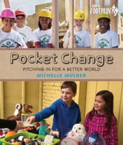 Pocket Change: Pitching In for a Better World ebook by Mulder, Michelle