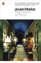 Dark Back of Time eBook by Javier Marías
