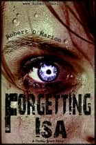 Forgetting Isa ebook by Robert Marion