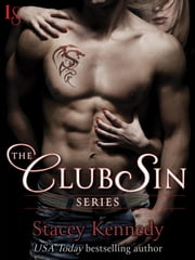 The Club Sin Series 6-Book Bundle - Claimed, Bared, Desired, Freed, Tamed, Commanded ebook by Stacey Kennedy