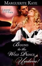 Bound to the Wolf Prince ebook by Marguerite Kaye