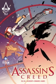 Assassin's Creed: Assassins #4 ebook by Anthony Del Col,Conor McCreery,Neil Edwards