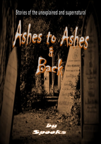 Ashes to Ashes & Back ebook by Spooks