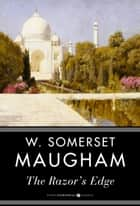 The Razor's Edge ebook by W. Somerset Maugham