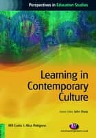 Learning in Contemporary Culture ebook by Will Curtis, Alice Pettigrew