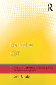 Narrative CBT - Distinctive Features ebook by John Rhodes