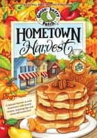 Hometown Harvest Cookbook ebook by Gooseberry Patch