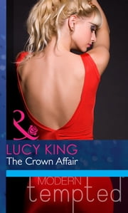The Crown Affair (Mills & Boon Modern Heat) 電子書 by Lucy King