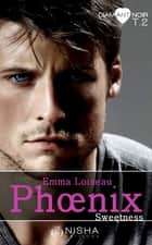 Phoenix Sweetness - tome 2 ebook by Emma Loiseau