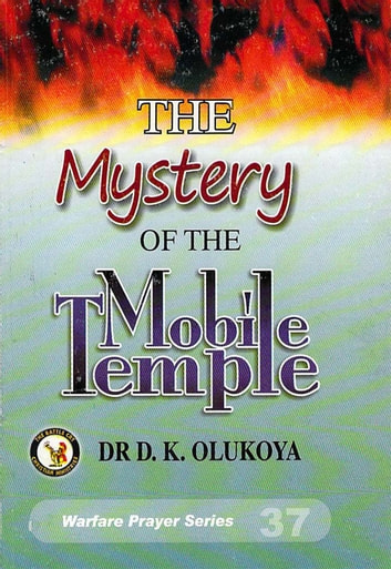 The Mystery of the Mobile Temple ebook by Dr. D. K. Olukoya