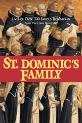 St. Dominic's Family - Over 300 Famous Dominicans ebook by Mary Jean Sr. Dorcy, O.P.