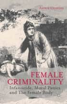 Female Criminality ebook by A. Cossins