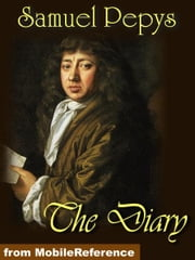 The Diary Of Samuel Pepys From 1659 To 1669 (Mobi Classics) ebook by Samuel Pepys