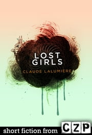 Lost Girls ebook by Claude Lalumiere