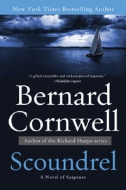 Scoundrel - A Novel of Suspense ebook by Bernard Cornwell