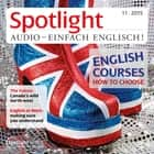 Englisch lernen Audio - Den passenden Englischkurs finden - Spotlight Audio 11/15 - English courses - how to choose audiobook by