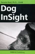 DOG INSIGHT ebook by Pamela Reid, PhD