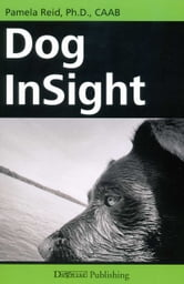DOG INSIGHT ebook by Pamela Reid,PhD