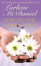 Why Did She Have to Die? ebook by Lurlene N. McDaniel