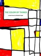 The Color Of Things ebook by