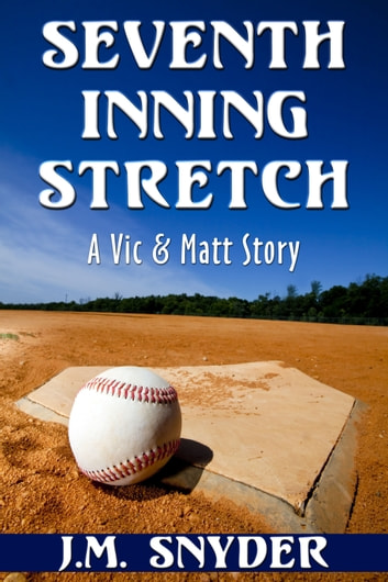Seventh Inning Stretch ebook by J.M. Snyder