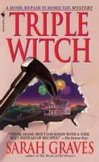 Triple Witch ebook by Sarah Graves