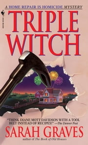 Triple Witch - A Home Repair is Homicide Mystery ebook by Sarah Graves