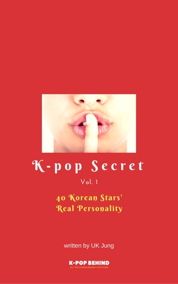 40 Korean Stars' Real Personality ebook by UK Jung