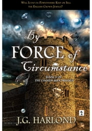 By Force of Circumstance ebook by J.G.Harlond