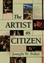 The Artist as Citizen ebook by Joseph W. Polisi