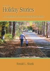 Holiday Stories Volume 2 - A Compilation of Heartwarming Short Stories ebook by Ronald L. Shank