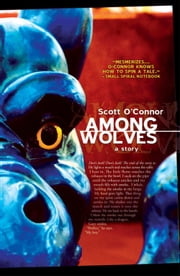 Among Wolves ebook by Scott O'Connor