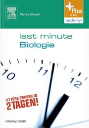 Last Minute Biologie ebook by Thomas Wenisch
