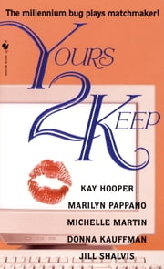Yours 2 Keep ebook by Kay Hooper, Marilyn Pappano, Michelle Martin,...