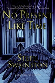 No Present Like Time ebook by Steph Swainston