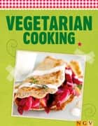 Vegetarian Cooking - Enjoying fresh ingredients ebook by Naumann & Göbel Verlag