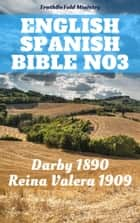 English Spanish Bible No3 - Darby 1890 - Reina Valera 1909 ebook by TruthBeTold Ministry, Joern Andre Halseth, John Nelson Darby,...