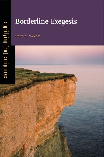 Borderline Exegesis ebook by Leif E. Vaage