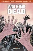 Walking Dead - Intégrale T09 à 12 eBook by Robert Kirkman, Charlie Adlard