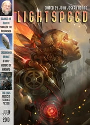 Lightspeed Magazine, July 2010 ebook by John Joseph Adams