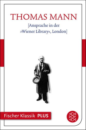 "[Ansprache in der ""Wiener Library"", London] eBook by Thomas Mann"