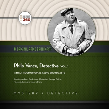 Philo Vance, Detective, Vol. 1 audiobook by Hollywood 360,Hollywood 360