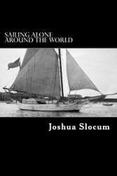 Sailing Alone Around the World ebook by Captain Joshua Slocum