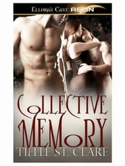 Collective Memory ebook by Tielle St. Clare