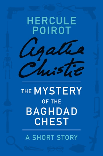 The mystery of the baghdad chest ebook by agatha christie the mystery of the baghdad chest a hercule poirot story ebook by agatha christie fandeluxe PDF