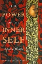 The Power of the Inner Self ebook by Maureen Garth