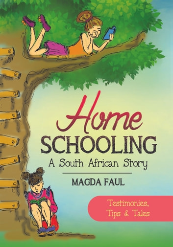 Home Schooling - A South African story ebook by Magda Faul