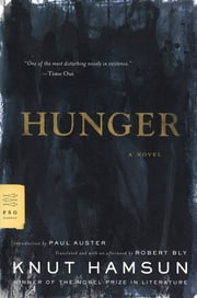 Hunger - A Novel ebook by Knut Hamsun,Robert Bly,Paul Auster