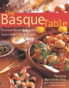 Basque Table ebook by Teresa Barrenechea,Mary Goodbody