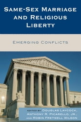 Same-Sex Marriage and Religious Liberty - Emerging Conflicts ebook by